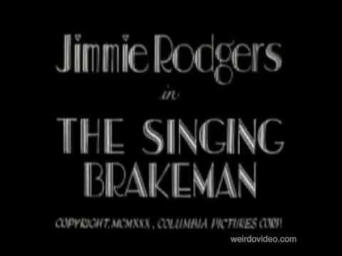 Jimmie Rodgers in The Singing Brakeman - 1930