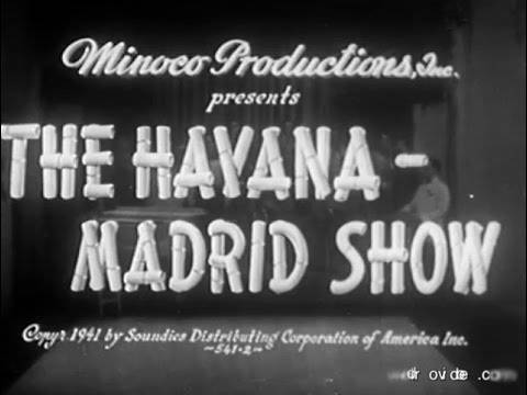 The Havana-Madrid Show - 1941
