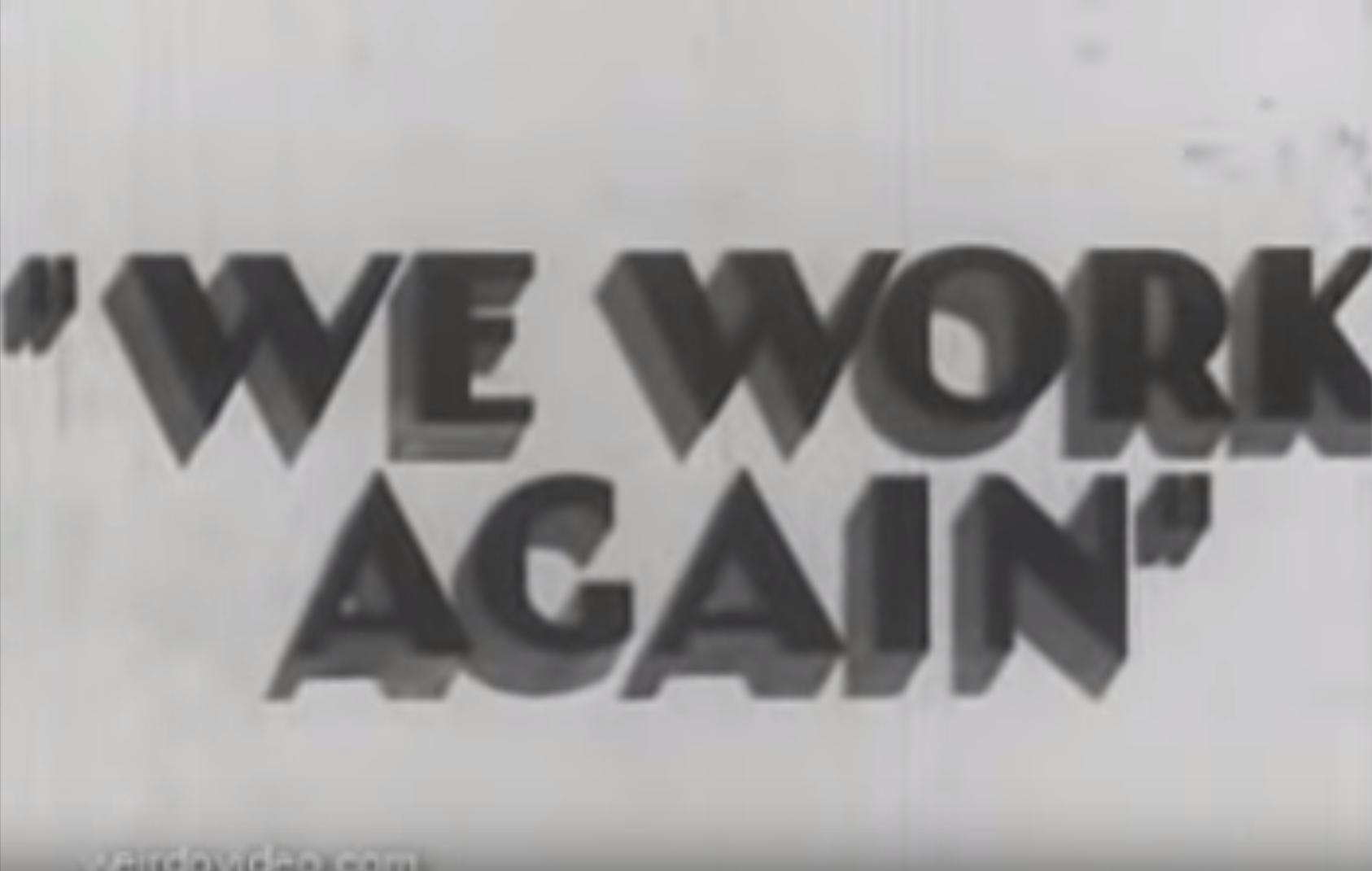 We Work Again - 1930's