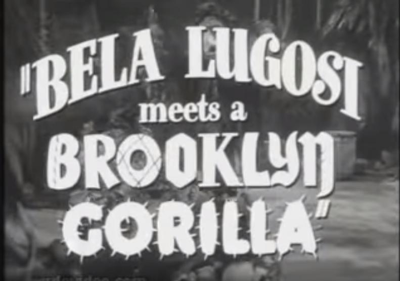 Trailer: Bela Lugosi Meets a Brooklyn Gorilla - 1952