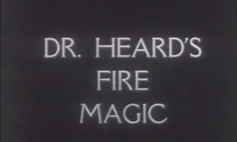 Newsreel: Dr. Heard's Fire Magic - 1953